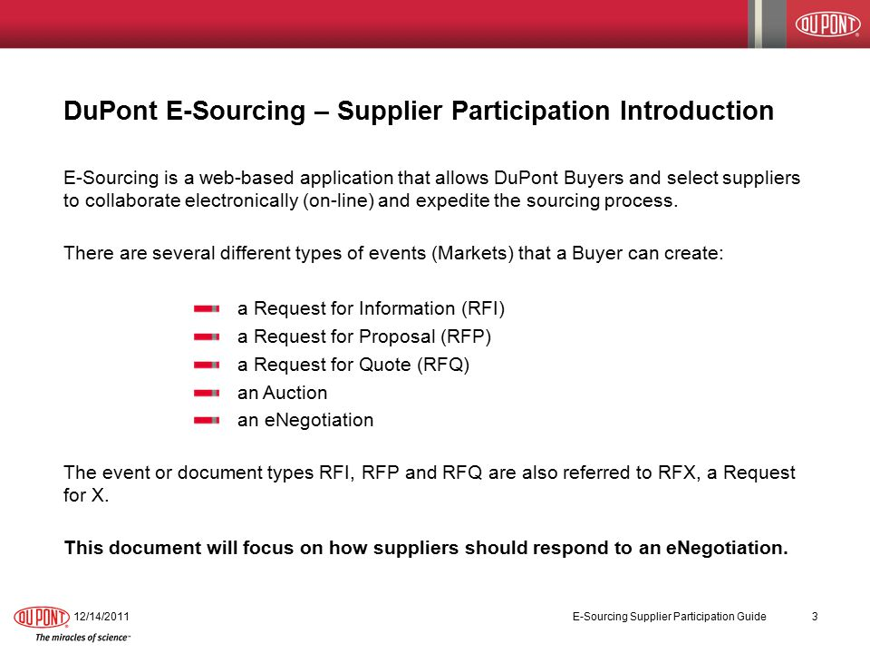 DuPont E-Sourcing – Supplier Participation Introduction E-Sourcing is a web-based application that allows DuPont Buyers and select suppliers to collaborate electronically (on-line) and expedite the sourcing process.