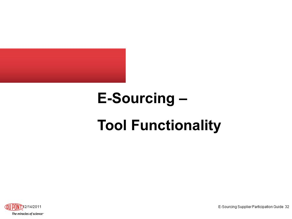E-Sourcing – Tool Functionality 12/14/2011 E-Sourcing Supplier Participation Guide 32