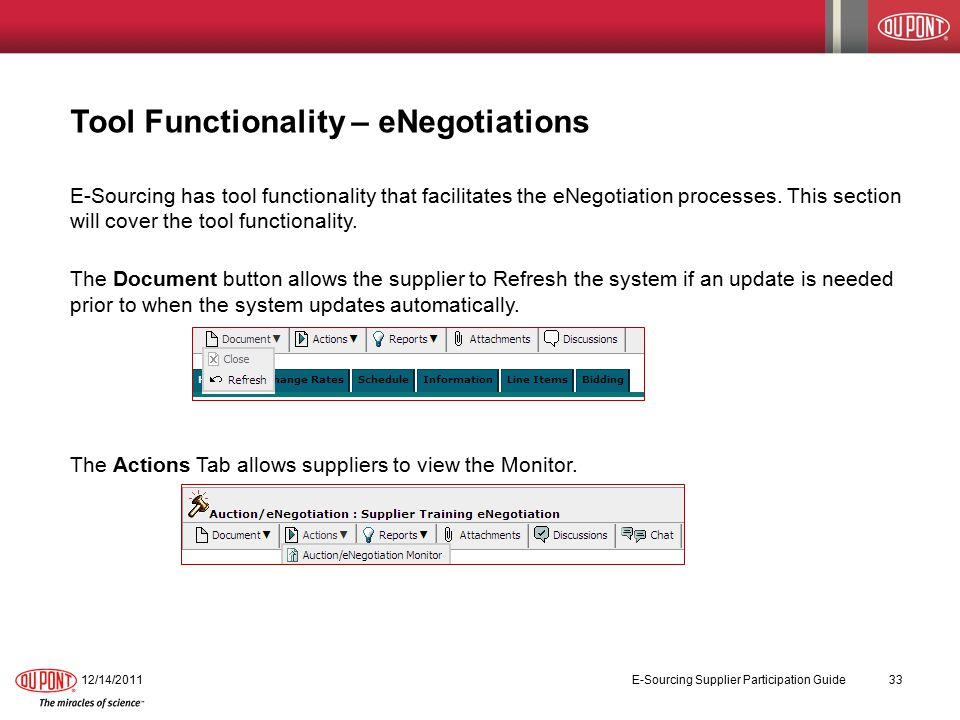 Tool Functionality – eNegotiations E-Sourcing has tool functionality that facilitates the eNegotiation processes.