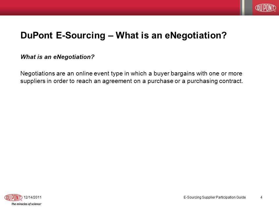 DuPont E-Sourcing – What is an eNegotiation. What is an eNegotiation.