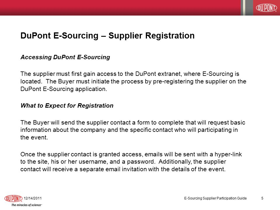 DuPont E-Sourcing – Supplier Registration Accessing DuPont E-Sourcing The supplier must first gain access to the DuPont extranet, where E-Sourcing is located.