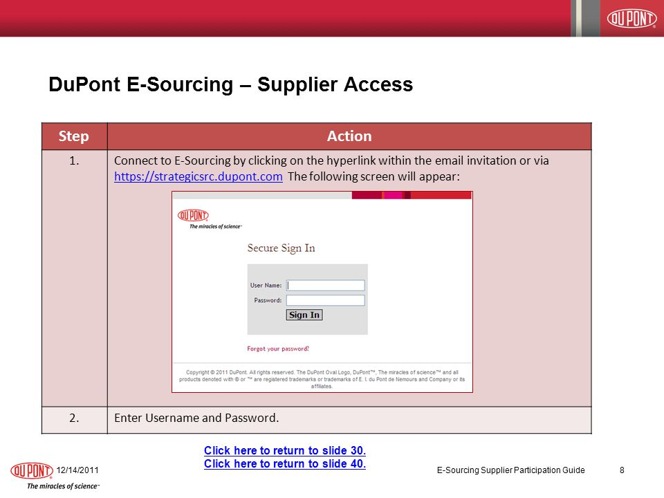 StepAction 1.Connect to E-Sourcing by clicking on the hyperlink within the  invitation or via   The following screen will appear:   2.Enter Username and Password.