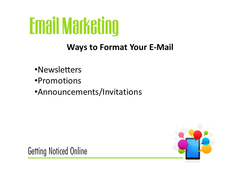 Ways to Format Your  Newsletters Promotions Announcements/Invitations