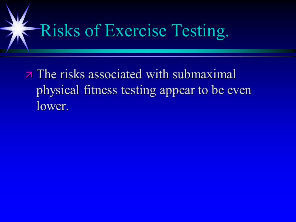 Risks of Exercise Testing.
