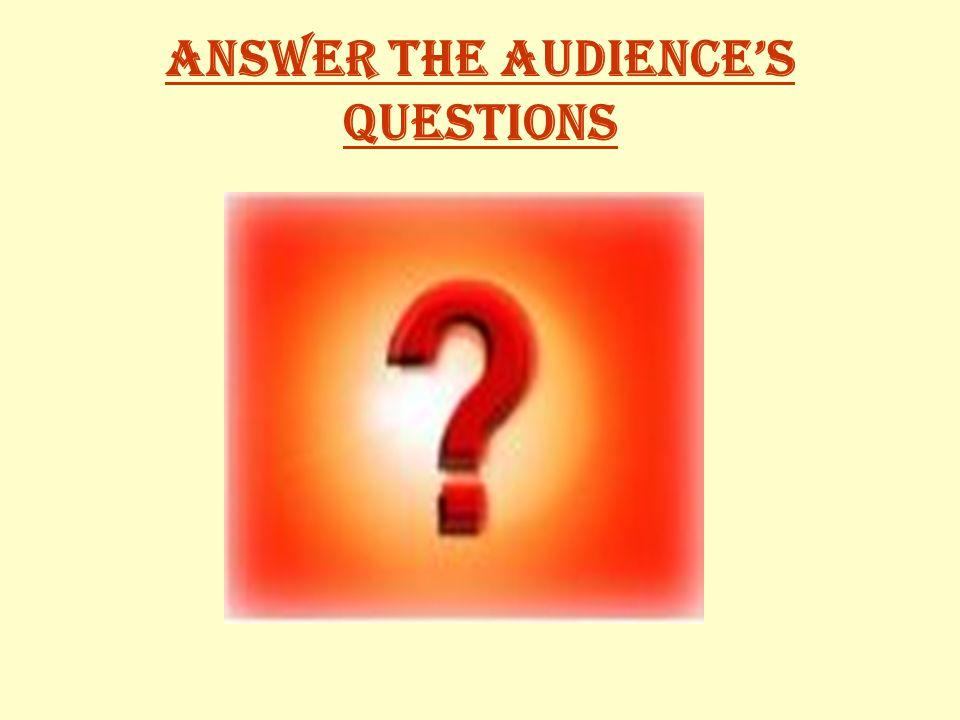 Answer the audience's Questions