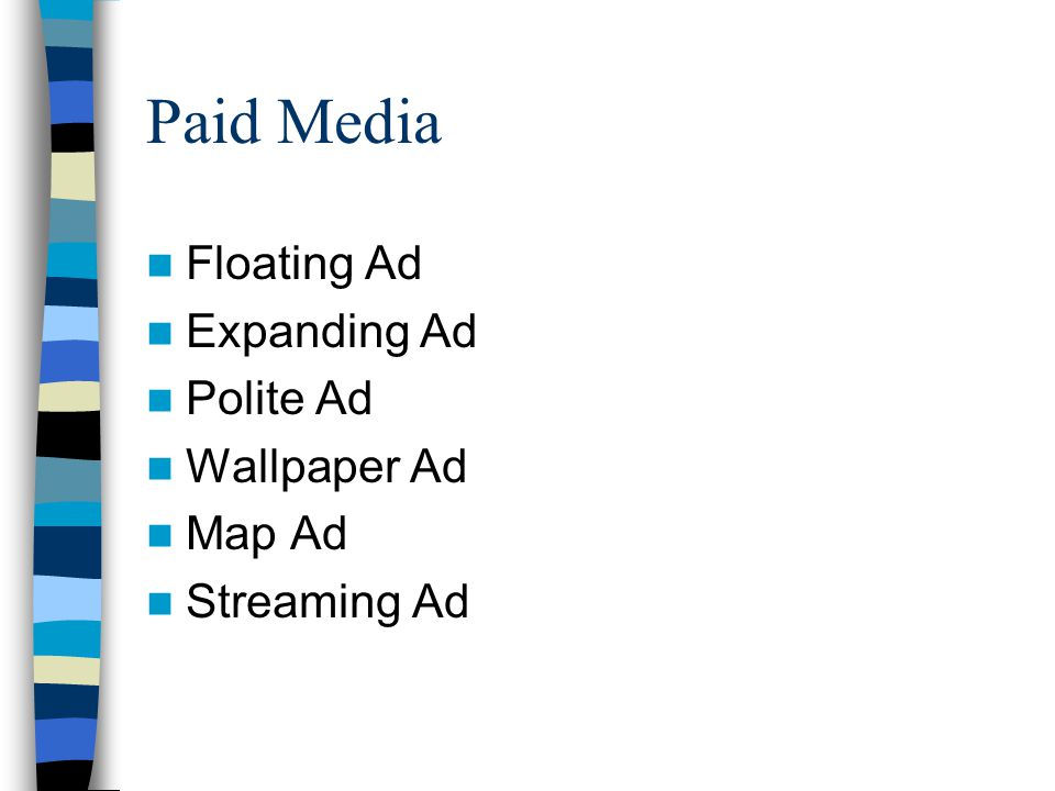 Paid Media Floating Ad Expanding Ad Polite Ad Wallpaper Ad Map Ad Streaming Ad