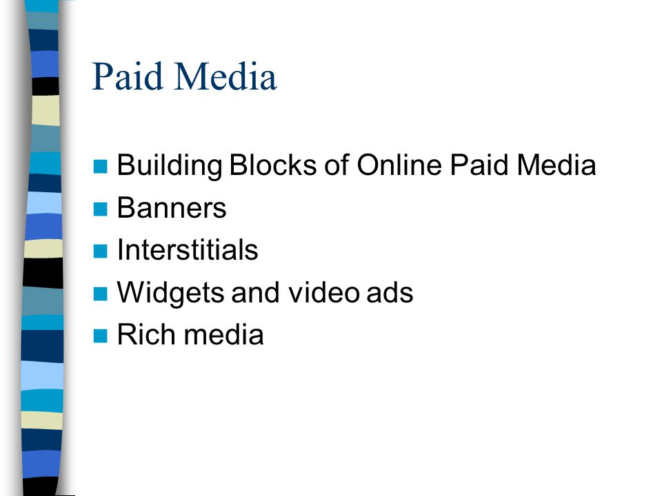 Paid Media Building Blocks of Online Paid Media Banners Interstitials Widgets and video ads Rich media