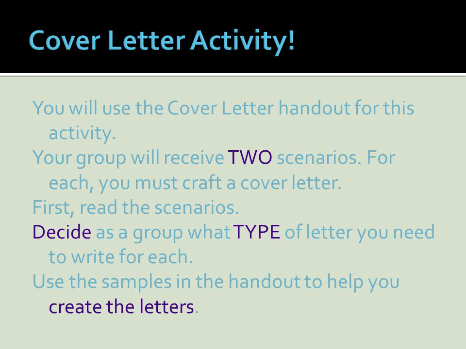 Types and Samples. You will use the Cover Letter handout for ...