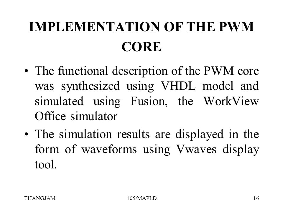 THANGJAM105/MAPLD1 EFFICIENT FPGA IMPLEMENTATION OF PWM CORE  - ppt