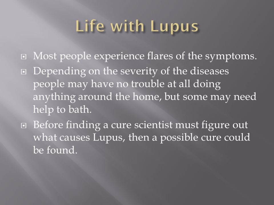  Most people experience flares of the symptoms.