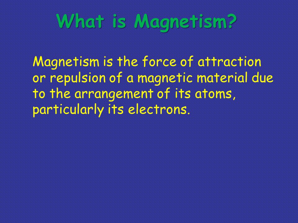 What is Magnetism.