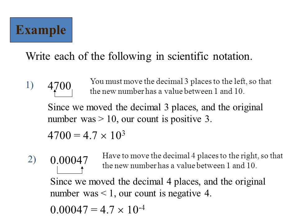 Example Write each of the following in scientific notation.