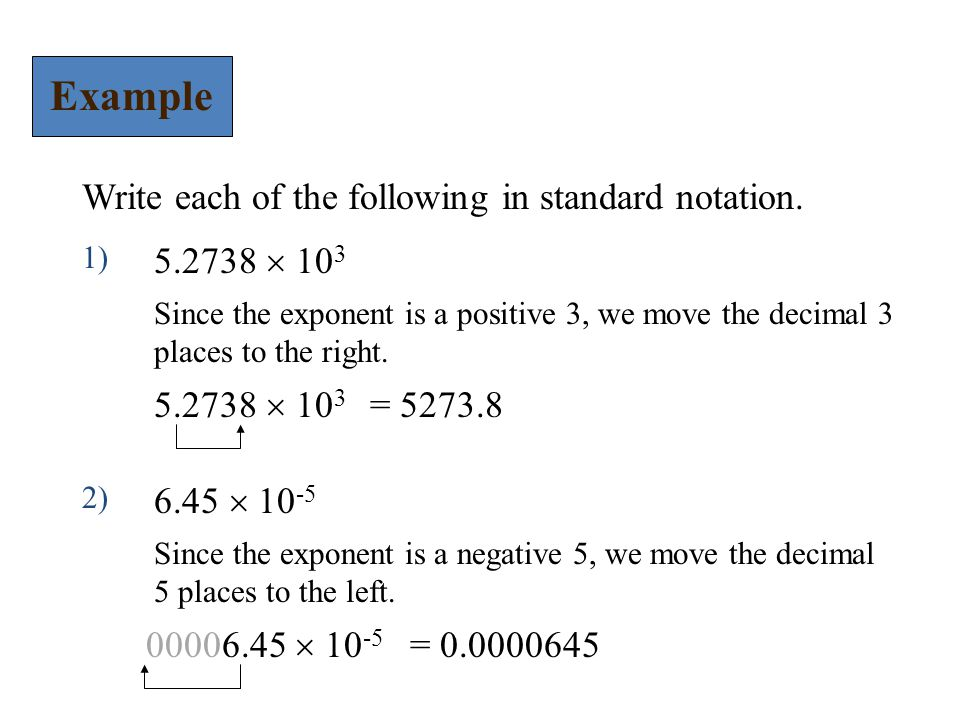Example Write each of the following in standard notation.