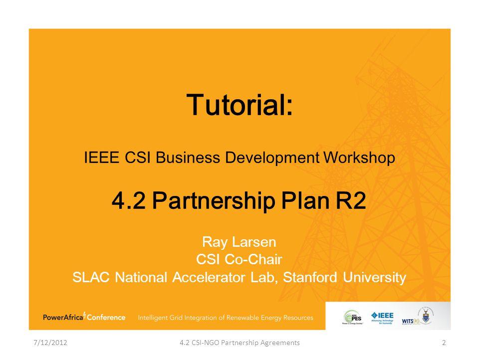 7/12/ CSI-NGO Partnership Agreements. Tutorial: IEEE CSI Business ...