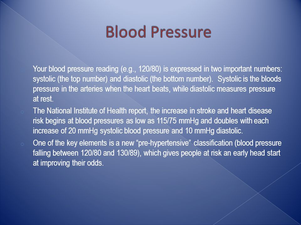 o Your blood pressure reading (e.g., 120/80) is expressed in two important numbers: systolic (the top number) and diastolic (the bottom number).