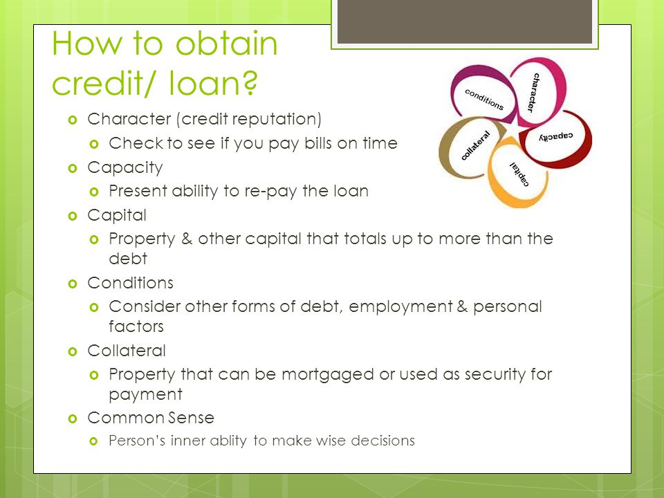 How to obtain credit/ loan.