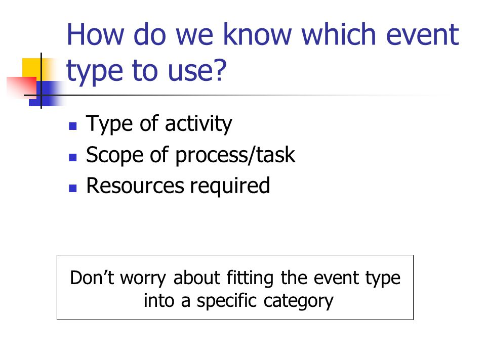 How do we know which event type to use.