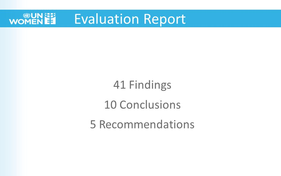 41 Findings 10 Conclusions 5 Recommendations Evaluation Report