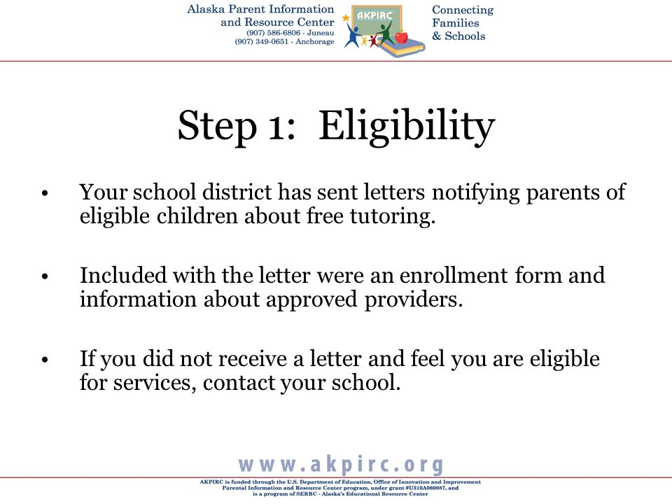 Step 1: Eligibility Your school district has sent letters notifying parents of eligible children about free tutoring.
