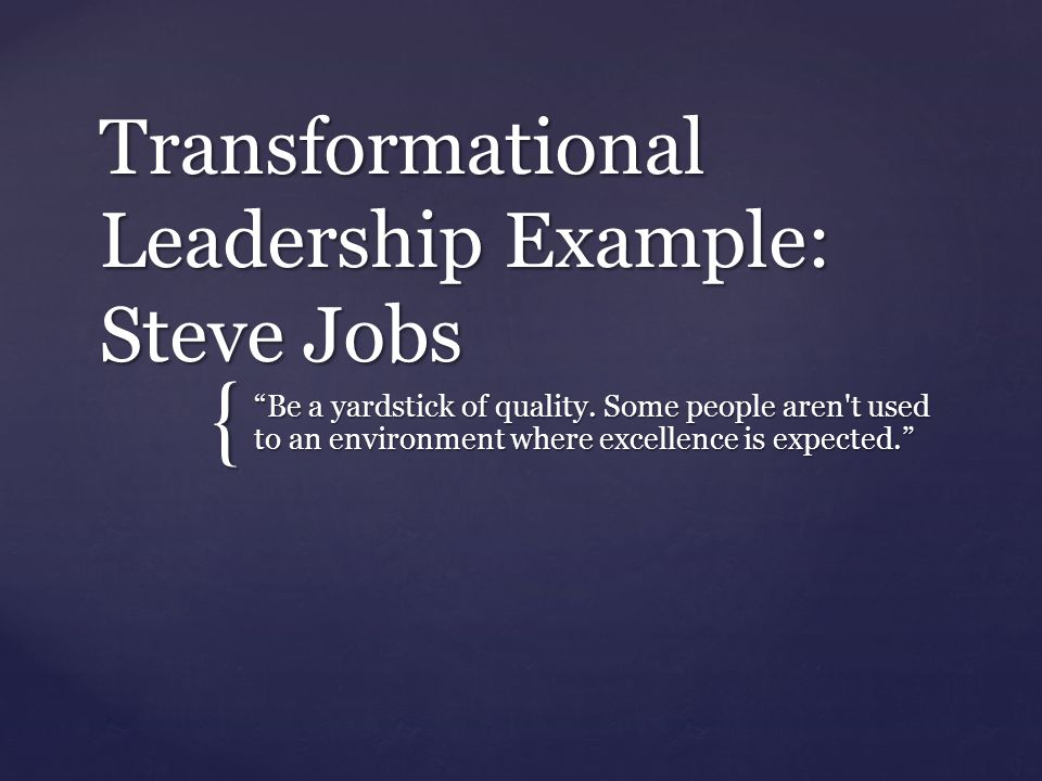 Transformational Leadership Example Steve Jobs Be A Yardstick Of Quality