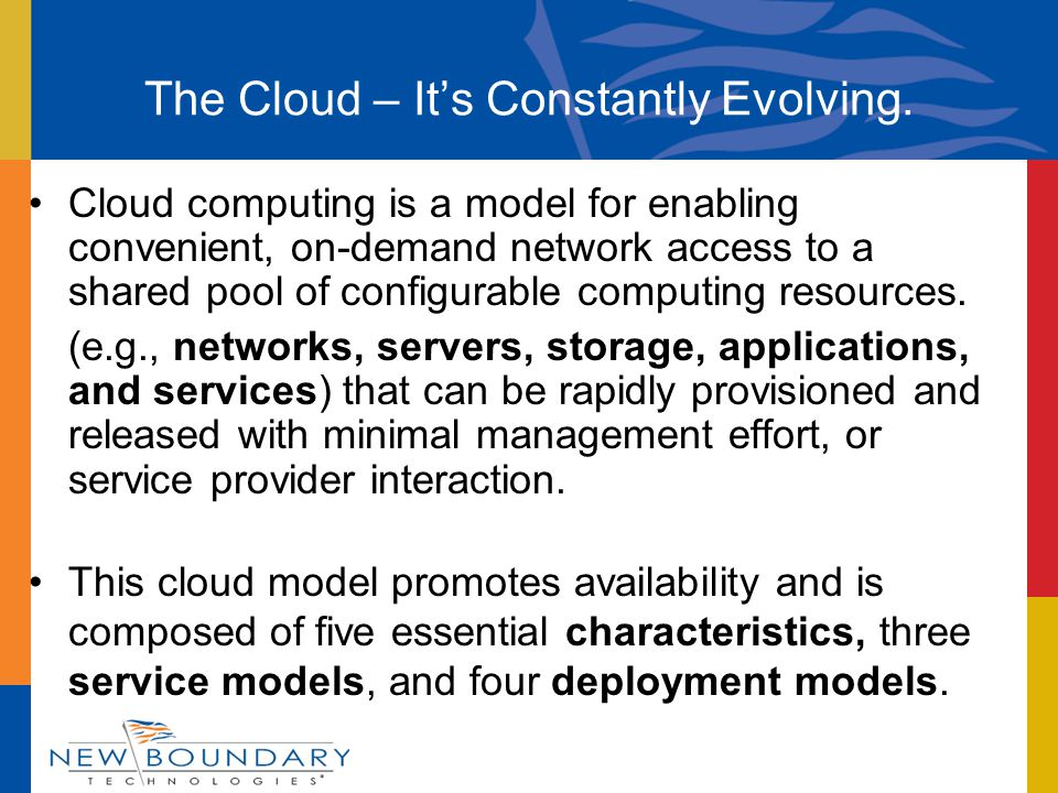 The Cloud – It's Constantly Evolving.