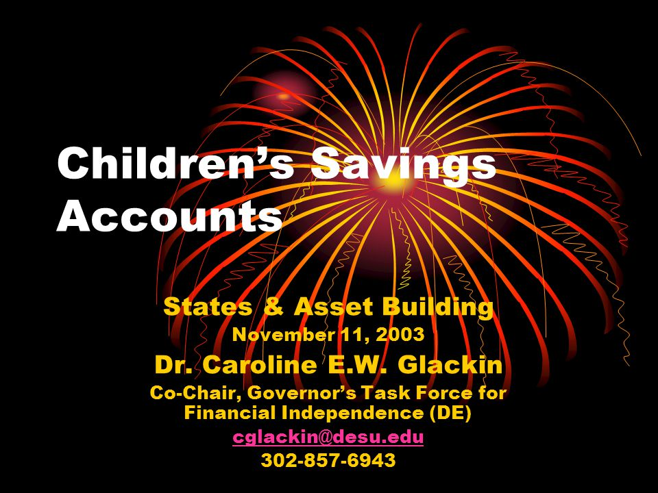 Children's Savings Accounts States & Asset Building November 11, 2003 Dr.