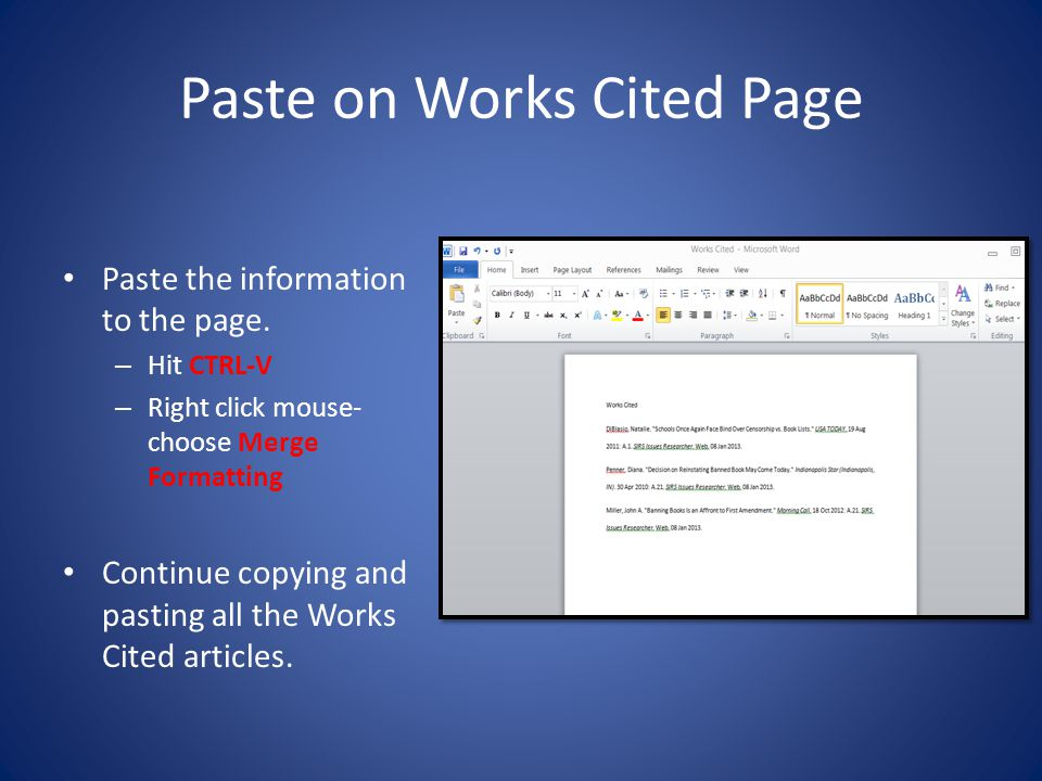 Paste on Works Cited Page Paste the information to the page.