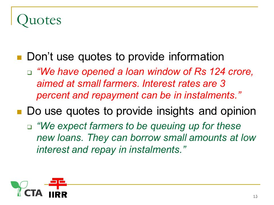 Quotes Don't use quotes to provide information  We have opened a loan window of Rs 124 crore, aimed at small farmers.