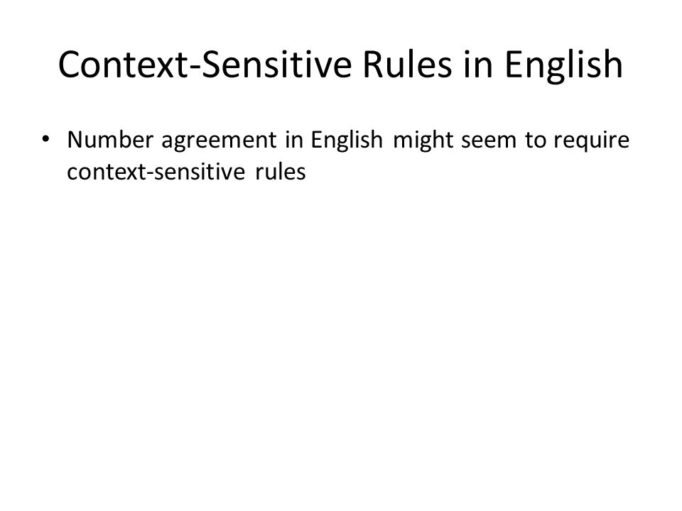 Number agreement in English might seem to require context-sensitive rules