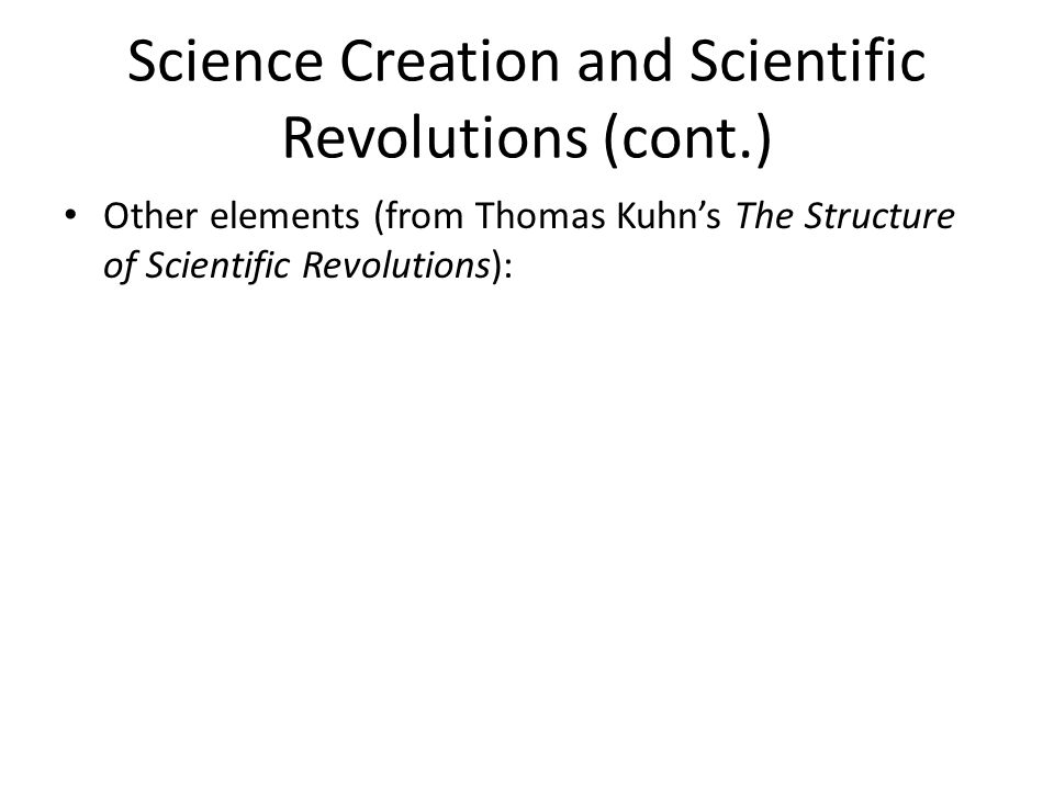 Other elements (from Thomas Kuhn's The Structure of Scientific Revolutions):
