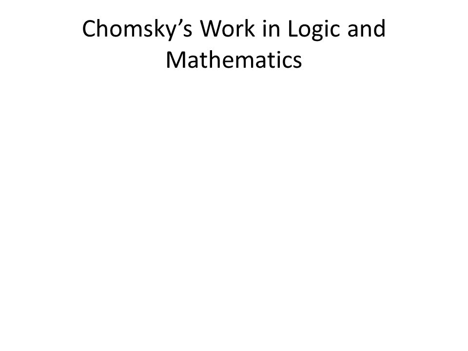 Chomsky's Work in Logic and Mathematics