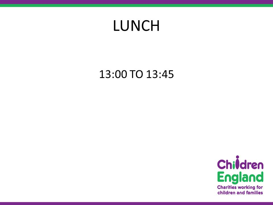 LUNCH 13:00 TO 13:45