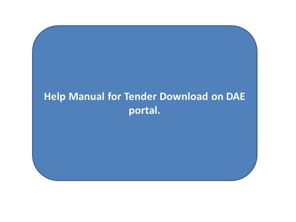 Help Manual for Tender Download on DAE portal.