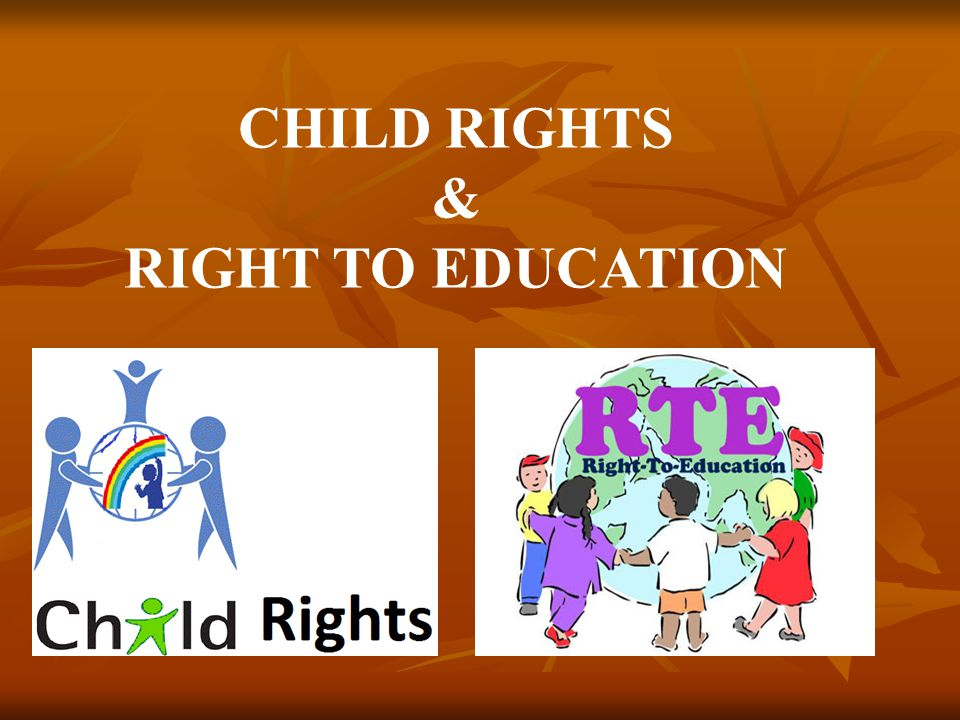 CHILD RIGHTS & RIGHT TO EDUCATION