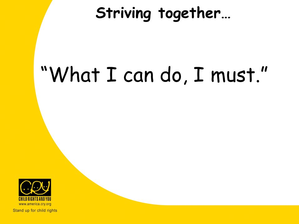 Striving together… What I can do, I must.