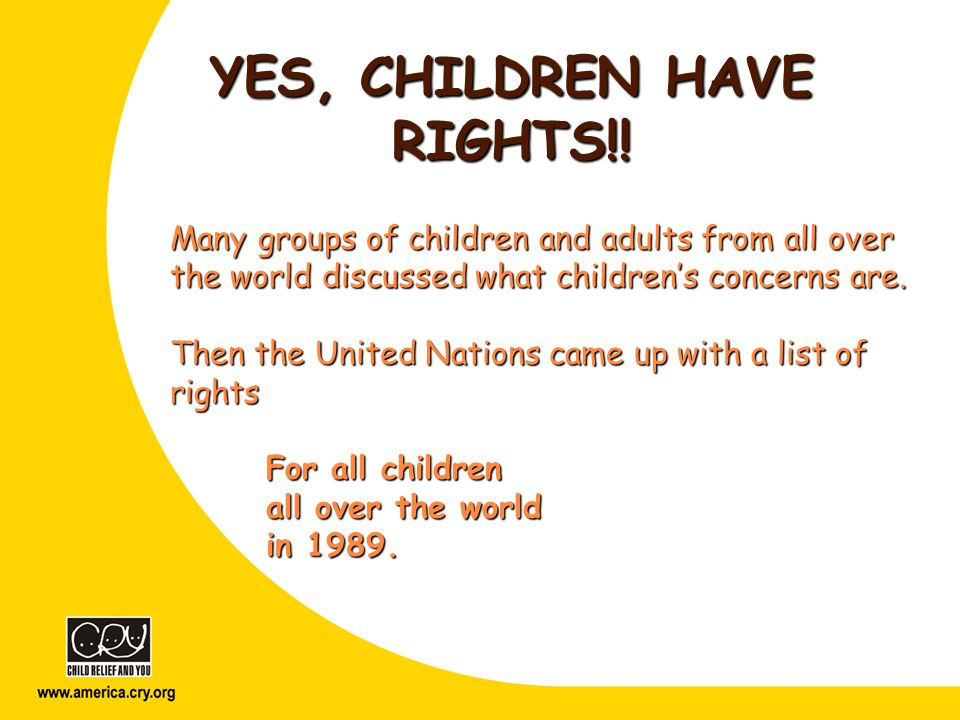 YES, CHILDREN HAVE RIGHTS!.