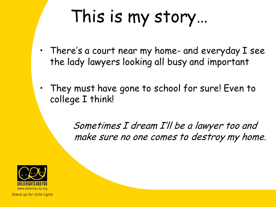 This is my story… There's a court near my home- and everyday I see the lady lawyers looking all busy and important They must have gone to school for sure.