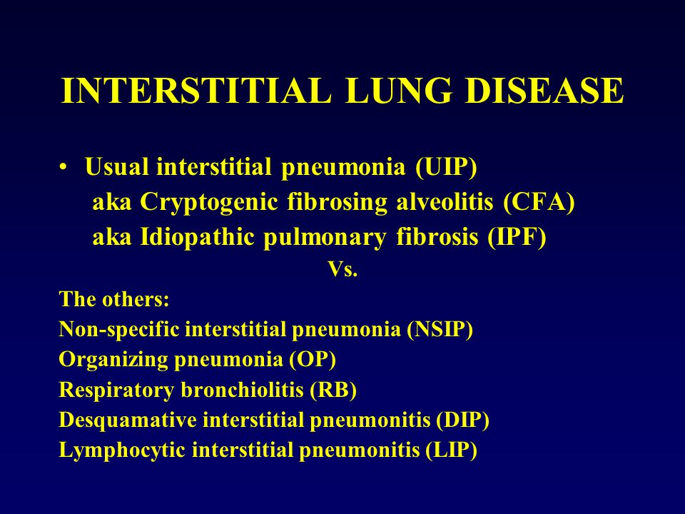 Usual interstitial pneumonia (UIP) aka Cryptogenic fibrosing alveolitis (CFA) aka Idiopathic pulmonary fibrosis (IPF) Vs.