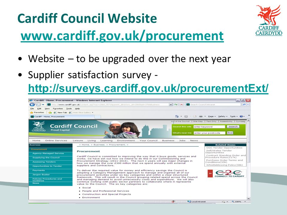 Cardiff Council Website   Website – to be upgraded over the next year Supplier satisfaction survey -