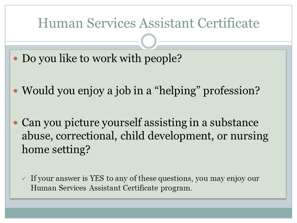 Human Services Assistant Certificate Do You Like To Work With People