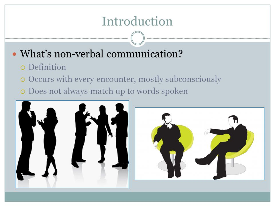 Introduction What's non-verbal communication.