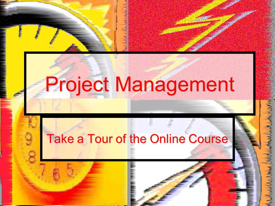 Project Management Take a Tour of the Online Course