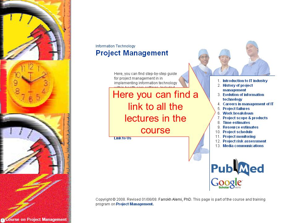 Course on Project Management Here you can find a link to all the lectures in the course