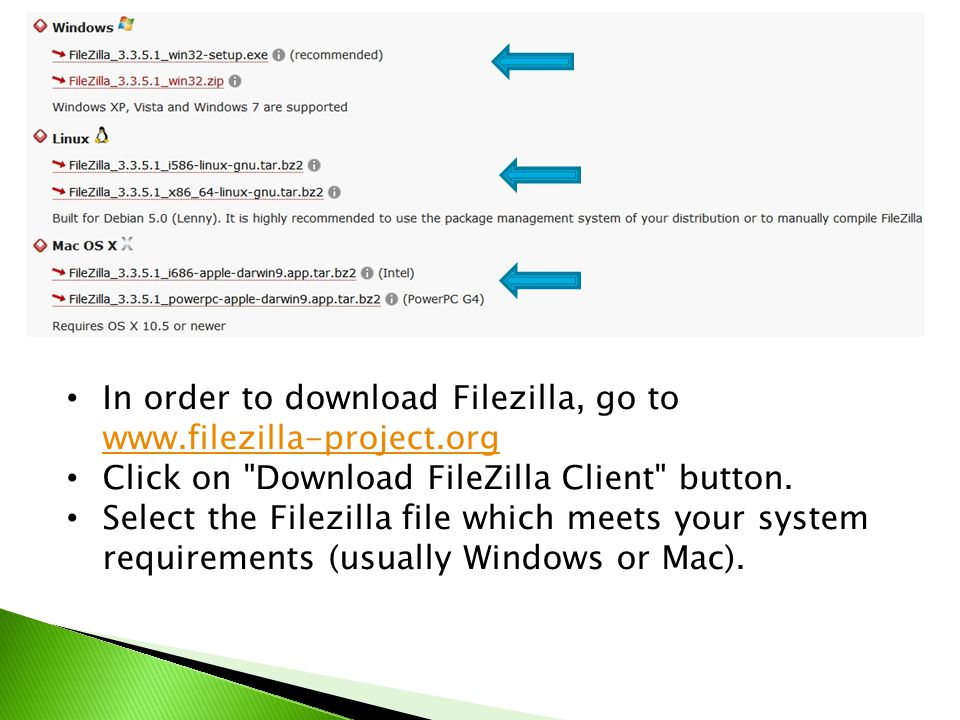 In order to download Filezilla, go to     Click on Download FileZilla Client button.