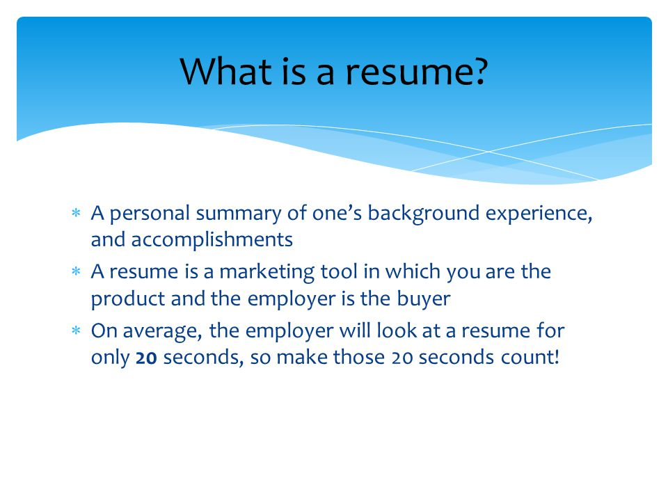Resumes    A personal summary of one's background