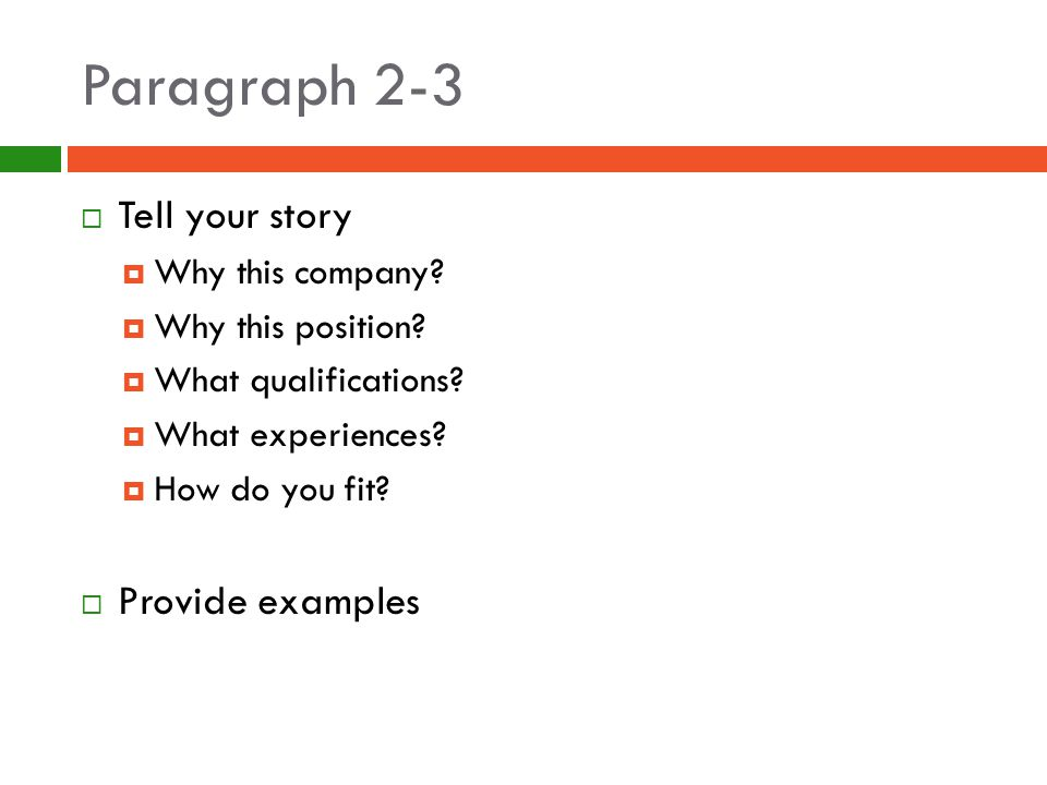 Paragraph 2-3  Tell your story  Why this company.