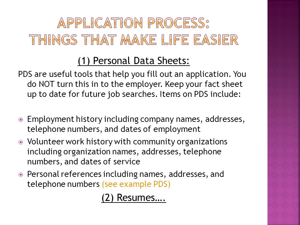 (1) Personal Data Sheets: PDS are useful tools that help you fill out an application.
