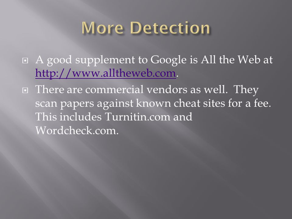  A good supplement to Google is All the Web at