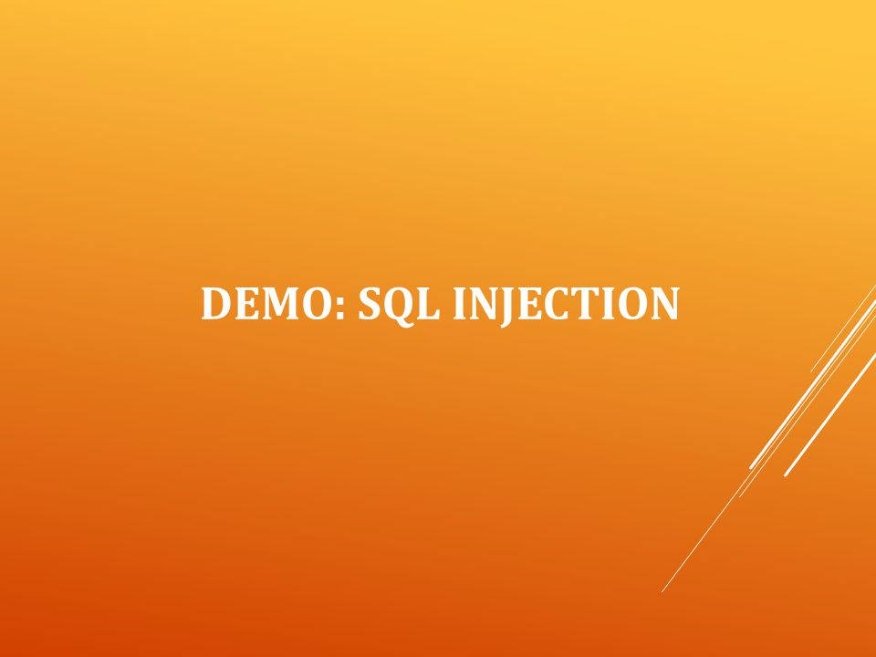 DEMO: SQL INJECTION