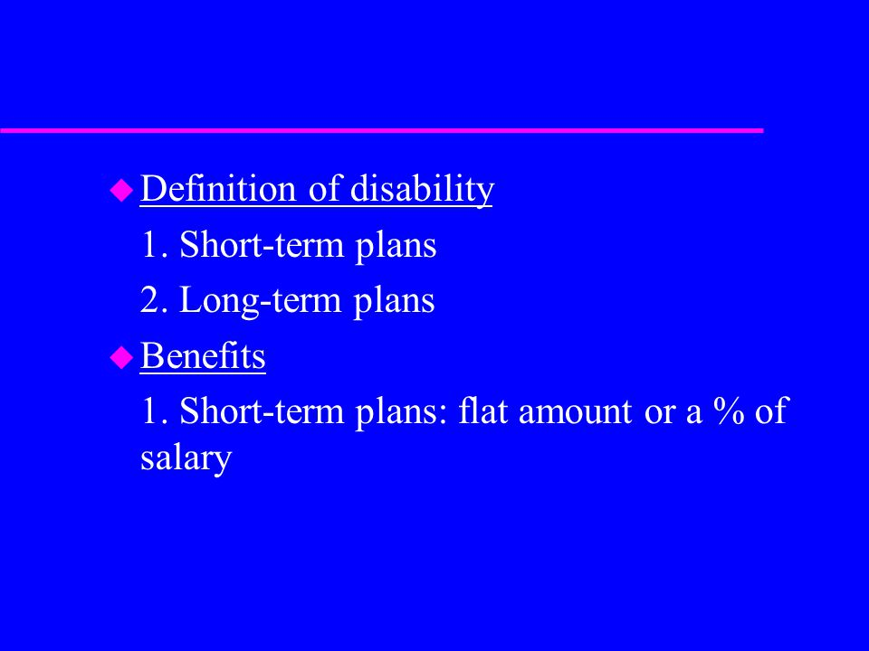 u Definition of disability 1. Short-term plans 2.